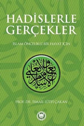 İLKADIM KİTAPLIĞI- Hadislerle Gerçekler / Prof. Dr. İsmail Lütfi Çakan