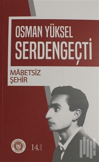 İLKADIM KİTAPLIĞI-Mabetsiz Şehir / Osman Yüksel Serdengeçti